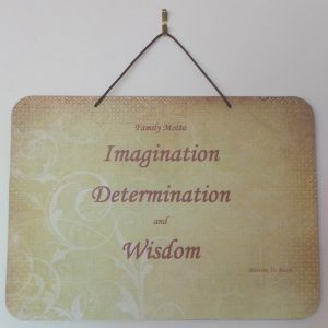 Family Motto, Imagination,Determination, Wisdom, Lime/Rust